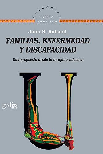 9788474327083: Familias, enfermedad y discapacidad. Una propuesta desde la terapia sistemica (Spanish Edition)