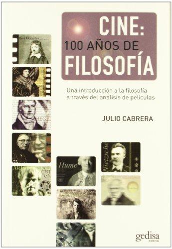 9788474327106: Cine: 100 a±os de filosofia/ Film: 100 years of philosophy: Una Introduccion a La Filosofia a Traves Del Analisis De Peliculas/ an Introduction to ... of Films (Cine &à.) (Spanish Edition)