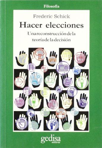 9788474327199: Hacer Elecciones - Una Reconstruccion de La Teoria (Cla-De-Ma) (Spanish Edition)