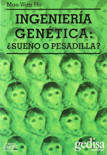 9788474327434: Ingeniería genética: ¿sueño o pesadilla?