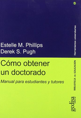9788474327472: Como obtener un doctorado/ How To Get A Phd: Manual Para Estudiantes Y Tutores/ Guide for Students and Tutors (Herramientas Universitarias) (Spanish Edition)