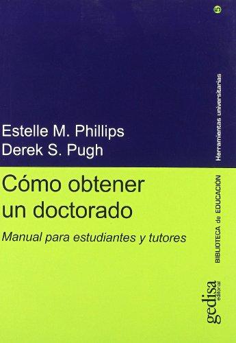Como Obtener Un Doctorado (Paperback): E M Phillips