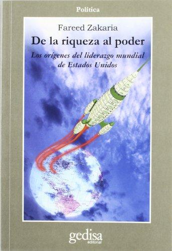 9788474327557: de La Riqueza Al Poder: Los Origenes del Liderazgo Mundial de Estados Unidos (Politica / Gedisa Editorial) (Spanish Edition)