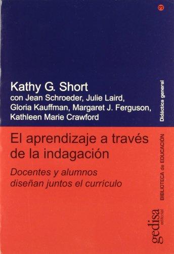 El Aprendizaje a Traves de La Indagacion: Short, Kathy G.