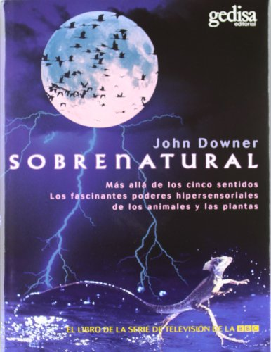 9788474327731: Sobrenatural: Mas Alla de los Cinco Sentidos: : Las Facinantes Poderes los Animales Hipersensoriales de los Animales y las Plantas. / Supernatural (Spanish Edition)