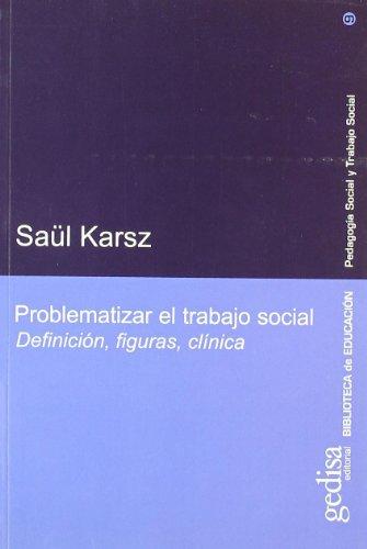 9788474327755: Problematizar el trabajo social (Biblioteca Educacion)