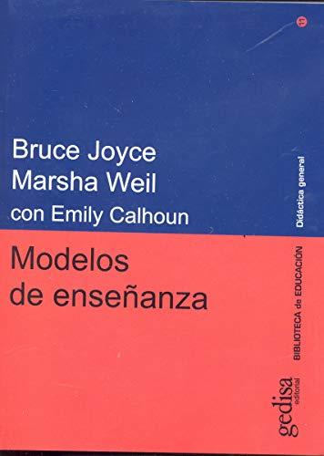 MODELOS DE ENSEÑANZA: Joyce, Bruce; Weil, Marsha; Calhoun, Emily