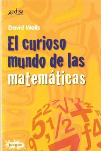 9788474327816: El Curioso Mundo de las Matemáticas (Spanish Edition)