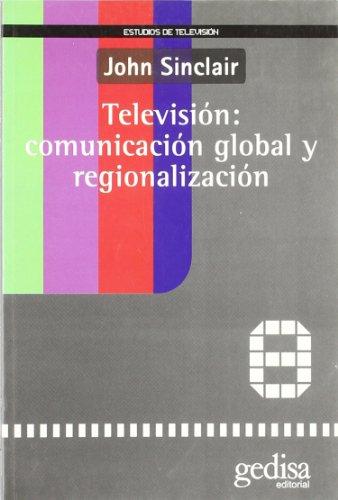 9788474327854: Television: Comunicacion Global y Regionalizacion (Spanish Edition)