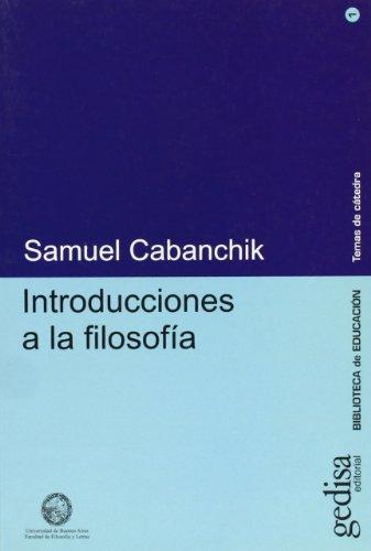 INTRODUCCIONES A LA FILOSOFIA: Cabanchik, Samuel