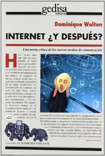 9788474327984: Internet y despues?/ Internet and then?: Una Teoria Critica De Los Nuevos Medios De Comunicacion/ a Critical Theory of New Media (Mamifero Parlante) (Spanish Edition)