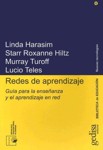 Redes de aprendizaje : Guía para la: HARASIM, LINDA/ROXANNE HILTZ,