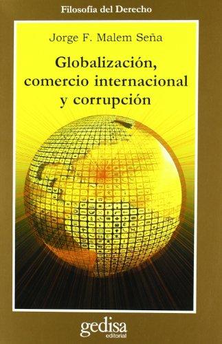 Globalizacion, Comercio Internacional y Corrupcion (Antrazyt) (Spanish: Jorge Francisco Malem