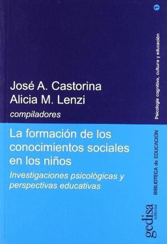 LA FORMACIÓN DE LOS CONOCIMIENTOS SOCIALES EN LOS NIÑOS: INVESTIGACIONES PSICOL&...