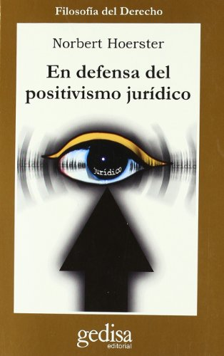 9788474328257: En Defensa del Positivismo Juridico (Spanish Edition)