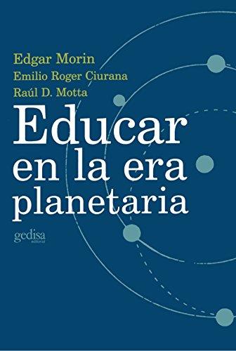 9788474328356: Educar En La Era Planetaria (Libertad Y Cambio) (Spanish Edition)