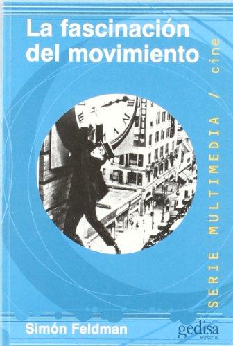 9788474328448: La fascinación del movimiento (Bibliot. Economica Gedisa)