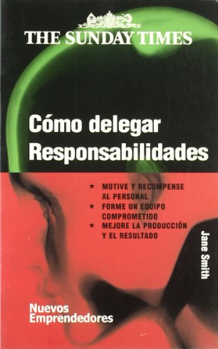 9788474328707: Como Delegar Responsabilidades/ Empowering People (Spanish Edition)