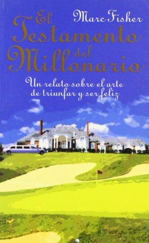 9788474328752: Testamento del Millonario: Un Relato Sobre el Arte Triunfar y Ser Feliz (Spanish Edition)