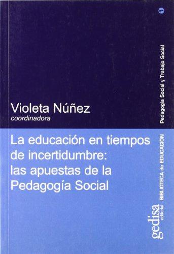 La Educacion En Tiempos de Incertidumbre: Las: Nunez, Violeta