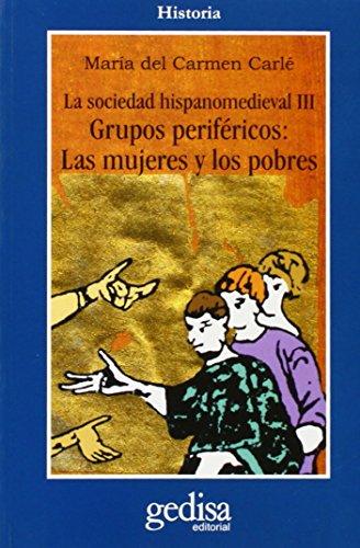 9788474328981: Sociedad hispano medieval. Grupos periféricos: las mujeres y los pobres (Historia (Gedisa Editorial))