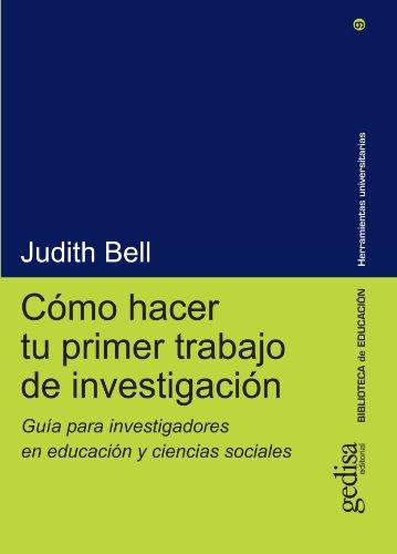 COMO HACER TU PRIMER TRABAJO DE INVESTIGACIÓN: BELL, JUDITH