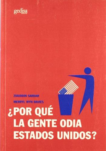 9788474329582: Por Que La Gente Odia Estados Unidos?/ Why Do People Hate America? (Libertad Y Cambio/ Liberty and Change) (Spanish Edition)