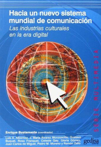 Hacia un nuevo sistema mundial de comunicacion.: Enrique Bustamante (Coordinador)