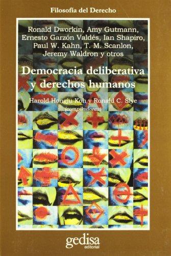 DEMOCRACIA DELIBERATIVA Y DERECHOS HUMANOS: Alberto Calsamiglia, Ronald