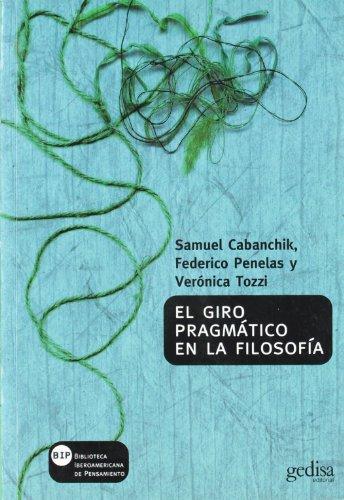 EL GIRO PRAGMÁTICO EN LA FILOSOFÍA CONTEMPORANEA: Cabanchik, Samuel; Penelas,