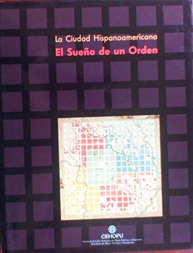 9788474335842: La Ciudad hispanoamericana: El sueño de un orden (Spanish Edition)