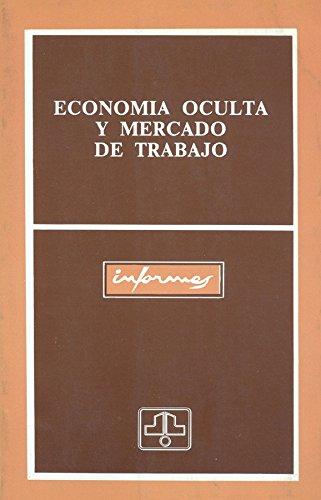 9788474344127: Economía oculta y mercado de trabajo: Lecturas seleccionadas (Colección Informes) (Spanish Edition)