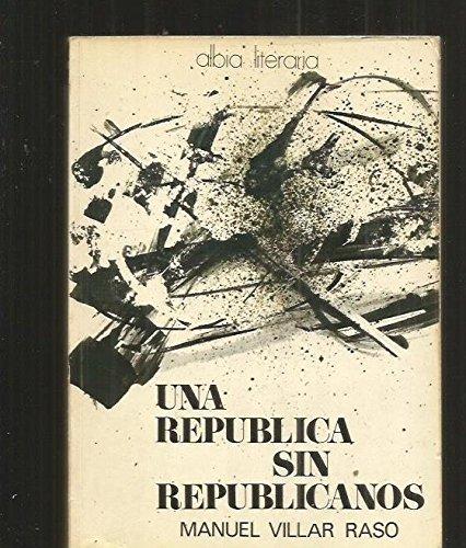 Una república sin republicanos: Villar Raso, Manuel