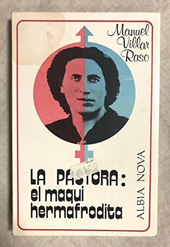 9788474362053: La Pastora: El maqui hermafrodita : novela (Albia nova ; 5) (Spanish Edition)