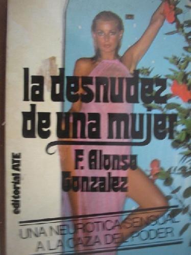 LA DESNUDEZ DE UNA MUJER: Francisco Alonso Gonzalez