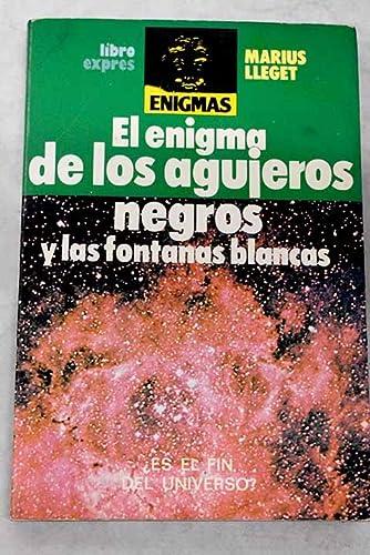 9788474421743: El enigma de los agujeros negros y las fontanas blancas (Enigmas) (Spanish Edition)