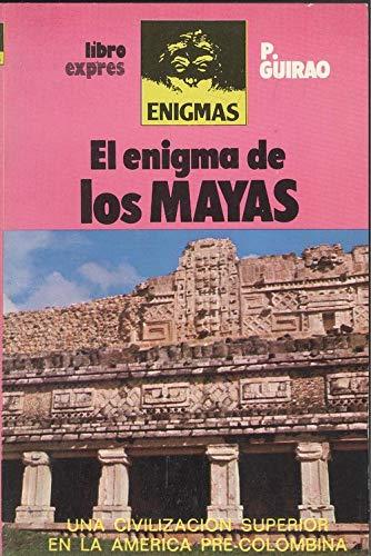 El enigma de los mayas: Guirao, P.