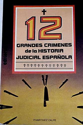 9788474423440: 12 grandes crímenes de la historia judicial española (Spanish Edition)