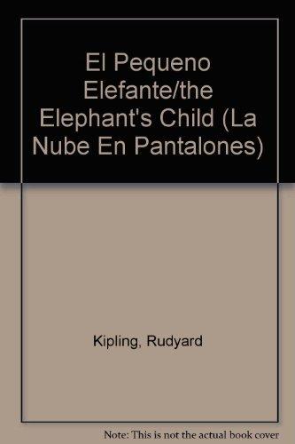 9788474441802: El Pequeno Elefante/the Elephant's Child (LA Nube En Pantalones) (Spanish Edition)