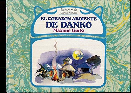 El Corazon Ardiente De Danko/Danko's Fiery Heart (Spanish Edition): Gorky, Maksim
