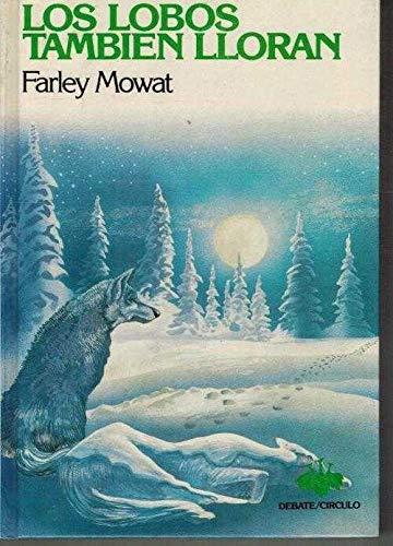 9788474442007: Los Lobos Tambien Lloran/Never Cry Wolf (Biblioteca Verde) (Spanish Edition)