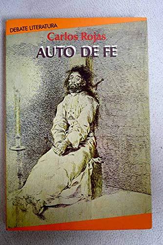 Auto De Fe (Coleccion Literatura): Carlos Rojas