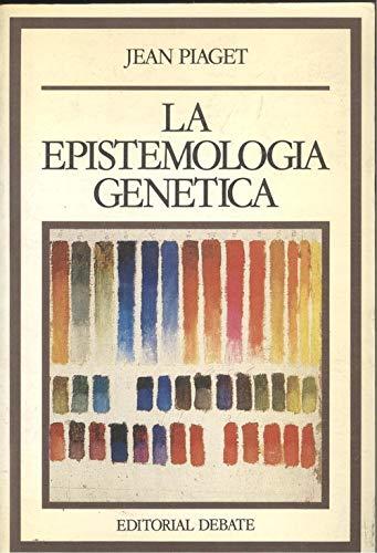 LA EPISTEMOLOGÍA GENÉTICA: PIAGET, JEAN