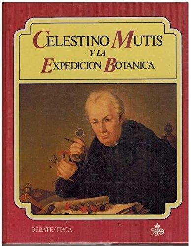 Celestino Mutis y la Expedicion Botanica (Spanish: Amaya, Jose Antonio