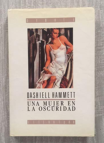 Una mujer en la oscuridad : novela: Hammett, Dashiell