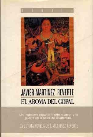El aroma del copal (Coleccion Literatura) (Spanish: Martinez Reverte, Javier