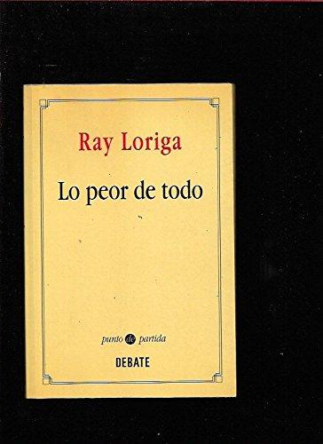 9788474445640: Lo peor de todo (Colección Literatura) (Spanish Edition)