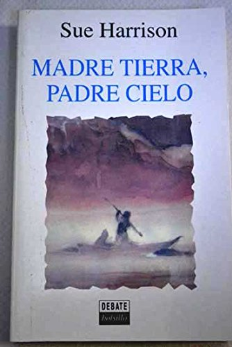 9788474448993: Madre tierra, padre cielo