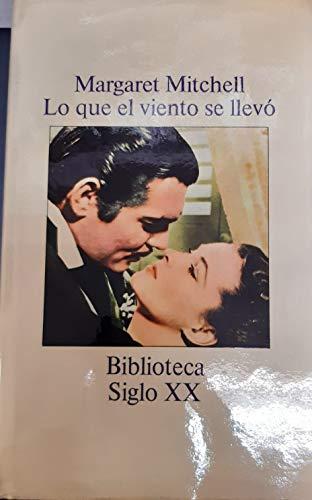 9788474540734: LO QUE EL VIENTO SE LLEVÓ [Tapa blanda] by MITCHELL, Margaret.-