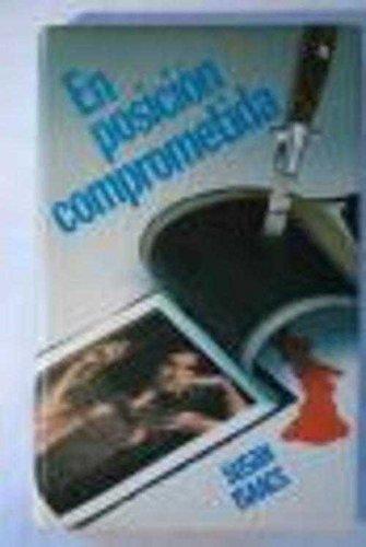 9788474541267: EN POSICION COMPROMETIDA